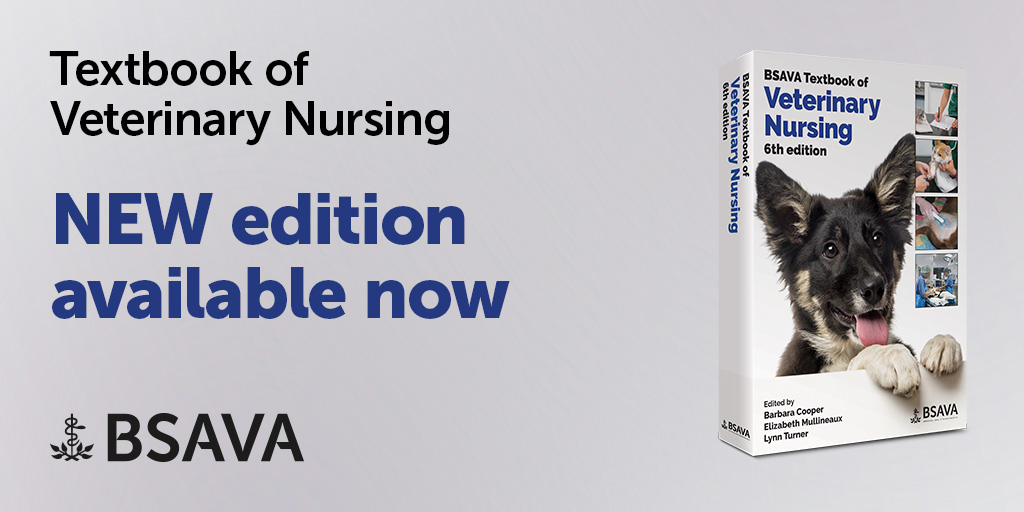 BSAVA Textbook of Veterinary Nursing, 6th edition – available now